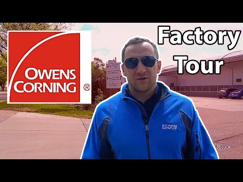 Owens Corning Factory Tour