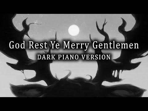 God Rest Ye Merry Gentlemen (Dark Piano Version) - Dark Christmas Music