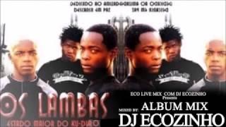 Download Os Lambas - Estado Maior Do Kuduro (2006) Album Mix 2017 - Eco Live Mix Com Dj Ecozinho