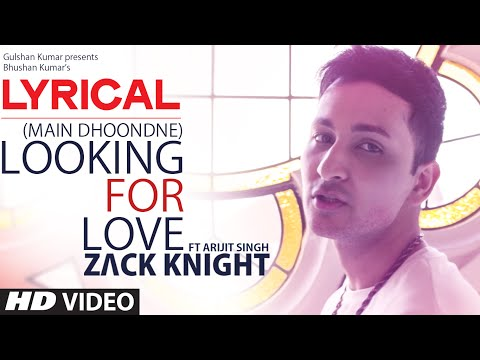 Looking For Love Full Song with LYRICS | Zack Knight ft. Arijit Singh | Heartless