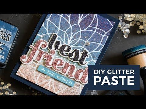 DIY Glitter Paste Take 2 + Memory Box & Birch Press Dies