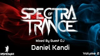 Spectra Of Trance Vol. 2 (Mixed By Guest DJ Daniel Kandi) [Inspectrum Recordings]