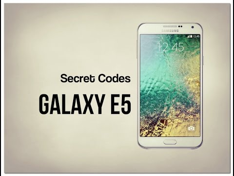 Samsung Galaxy E5 Secret Codes