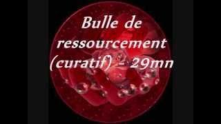 Bulle de ressourcement   (curatif)