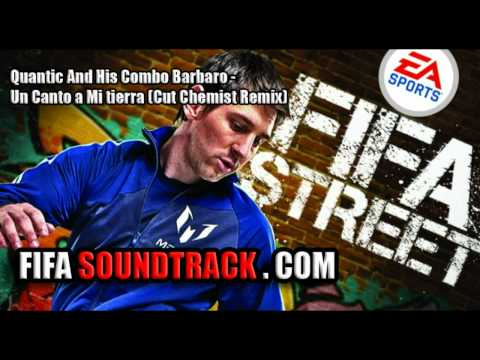 Quantic And His Combo Barbaro - Un Canto a Mi Tierra (Cut Chemist Remix) - FIFA Street 2012