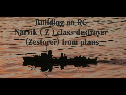 RC boat Narvik  ( Z ) class Destroyer / Zerstorer scratch build from plans