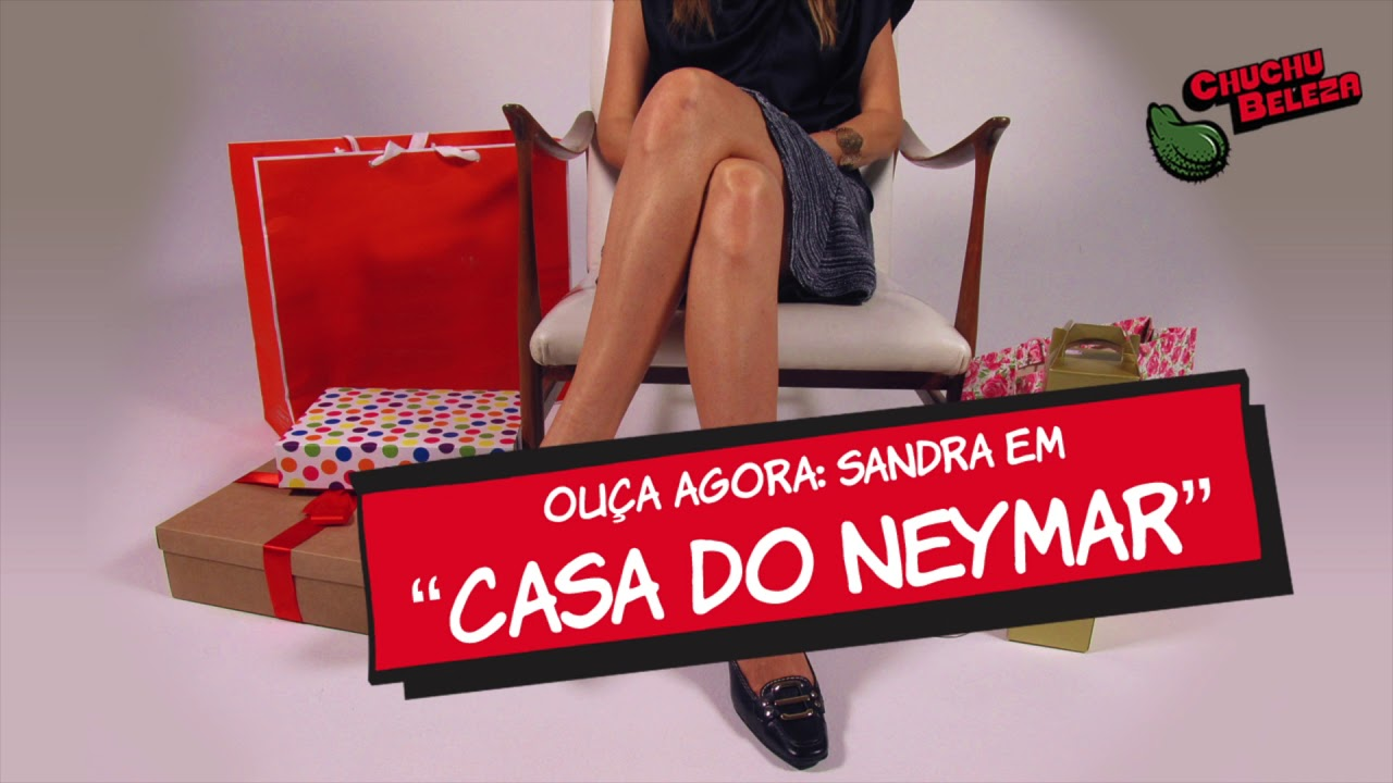 Sandra - Casa do Neymar