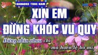 Xin Em Đừng Khóc Vu Quy Karaoke Tone Nam - Hoàng Dũng Karaoke