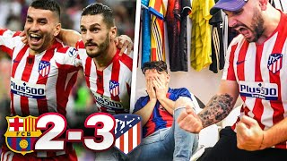Barcelona 2-3 Atletico Madrid REACCIÓN DE HINCHAS  DE ATLETI Y BARÇA
