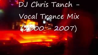 DJ Chris Tanch - Vocal Trance Mix (2000 - 2007)