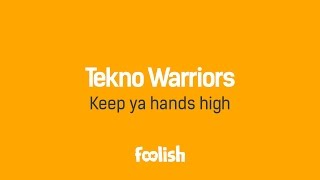 Tekno Warriors - Keep ya hands high