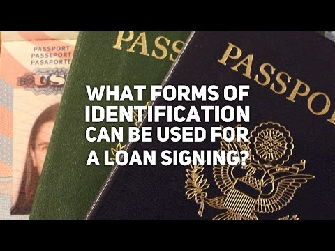 What Forms of Identification Can Be Used for a Loan Signing?