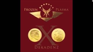Frozen Plasma Dekadenz: 07 Living on Video