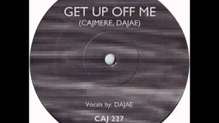 Dajae - Get Up Off Me