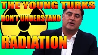 The Young Turks Don't Understand Radiation