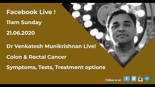 Colorectal Cancer  - Facebook Live  by Dr Venkatesh Munikrishnan 21/06/2020