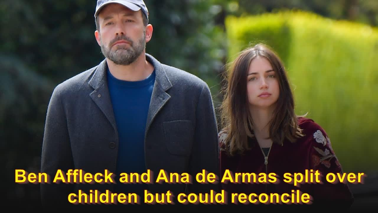 Ben Affleck and Ana de Armas split over children but could reconcile