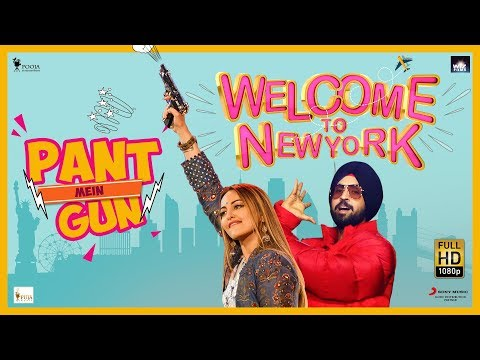 Pant Mein Gun - Sonakshi Sinha   Diljit Dosanjh   Welcome To New York   Official Music Video