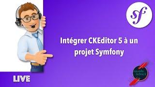 Miniature catégorie - 22 - Intégrer CKEditor 5 dans un projet Symfony (Sans bundle)