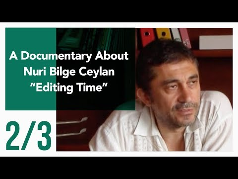 "A Documentary about Nuri Bilge Ceylan ""Editing Time"" 2/3"