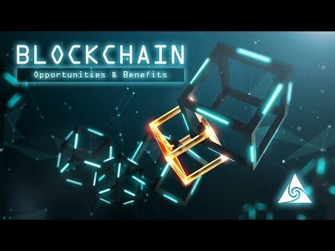 Blockchain • Opportunities & Benefits