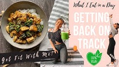 GETTING BACK ON TRACK   What I Eat in a Day (Vegan + Healthy)