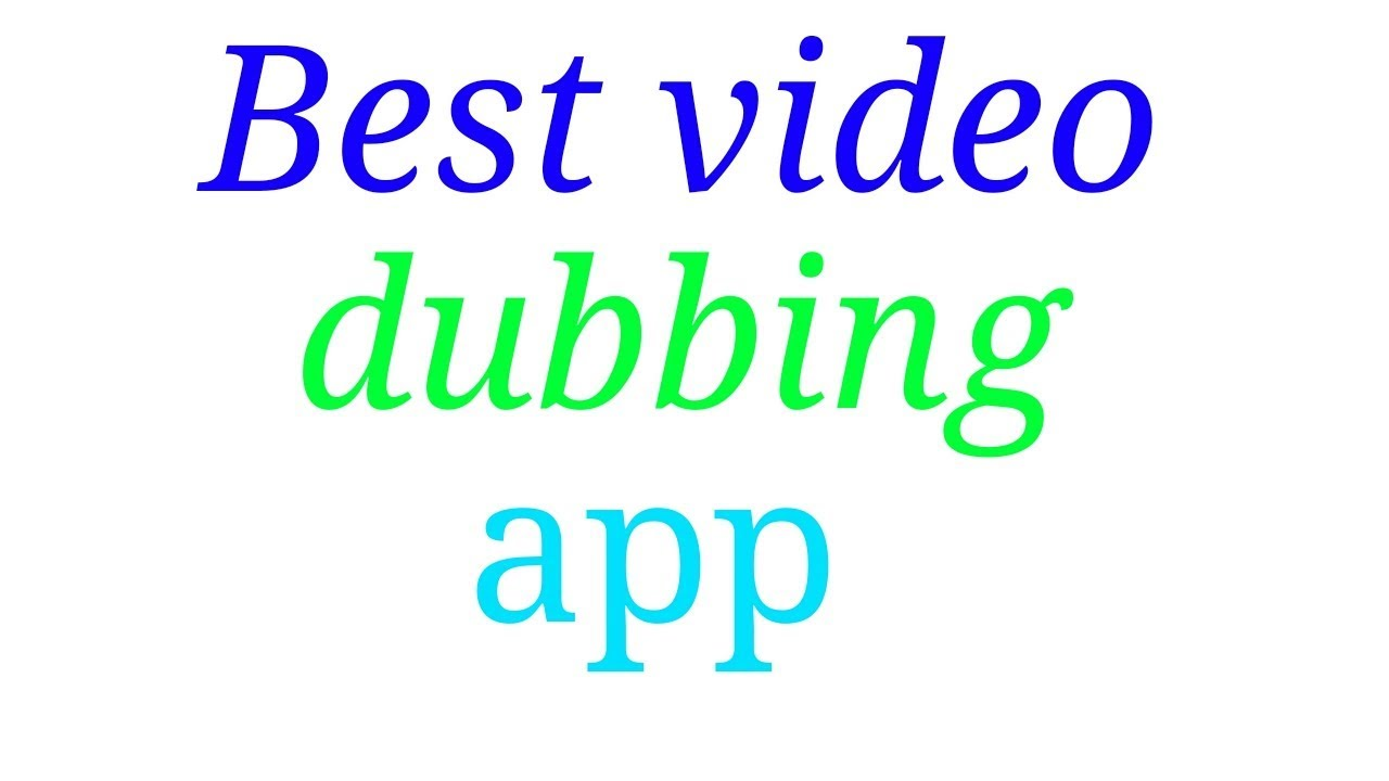 Best video dubbing app