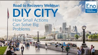 Road to Recovery Webinar: DIY City: How Small Actions Can Solve Big Problems