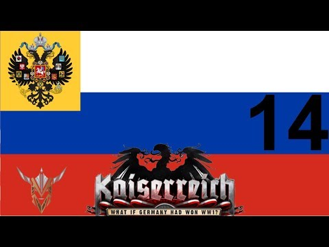Hearts of Iron IV | Kaiserreich | Russia | Tsar Wrangel the Great | 14