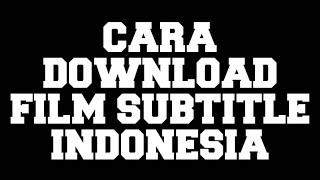 Cara Download Filem Subtitle Indonesia