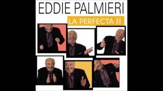 EDDIE PALMIERI: LA PERFECTA II (Audio).