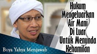 Download Video Hukum Mengeluarkan Air Mani Diluar Untuk Menunda Kehamilan - Buya Yahya Menjawab MP3 3GP MP4