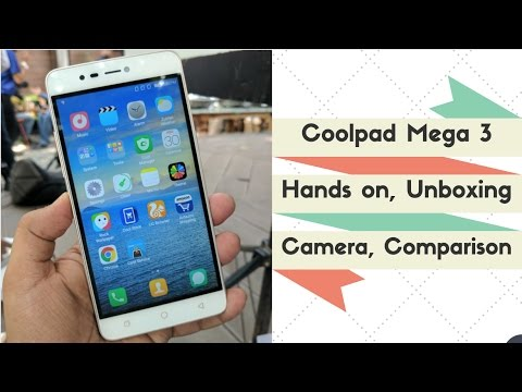 Coolpad Mega 3 Hands on, Unboxing, Pros, Cons, Comparison, Camera Overview | Gadgets To Use