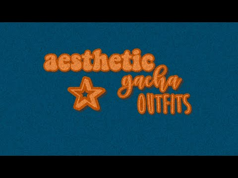~aesthetic outfit ideas for gacha life~