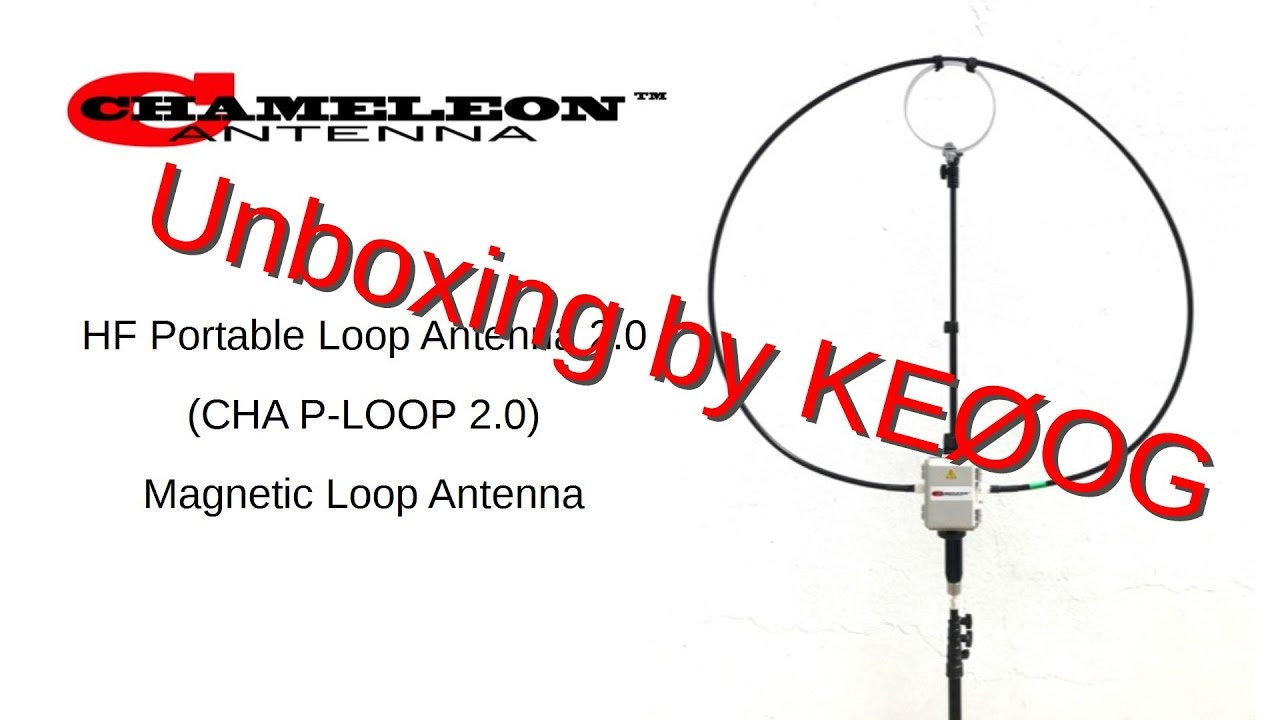 Unboxing of Chameleon CHA P-LOOP 2 0 HF Loop Antenna: AD #53