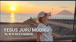 Yesus Juru Mudiku By Maureen Kiroh Feat Deborah Pondaaga dan Willy Paat