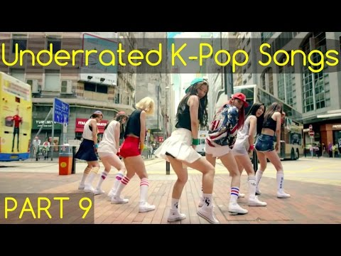 UNDERRATED K-POP SONGS (PART 9)