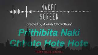 NAKED SCREEN ~ TRAILER MUSIC PROMO ~ Akash Chowdhury