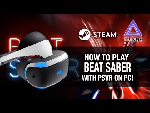 HOW TO PLAY BEAT SABER ON PSVR PC // Playstation VR, Nolo VR & Trinus PSVR