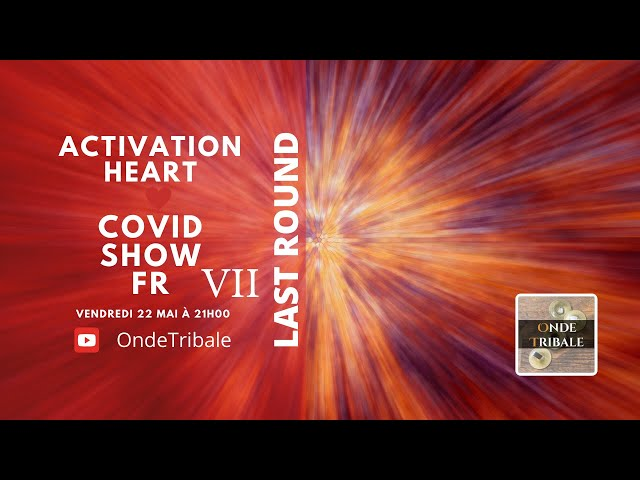 Activation Heart Covid Show Ed.07 | Onde Tribale