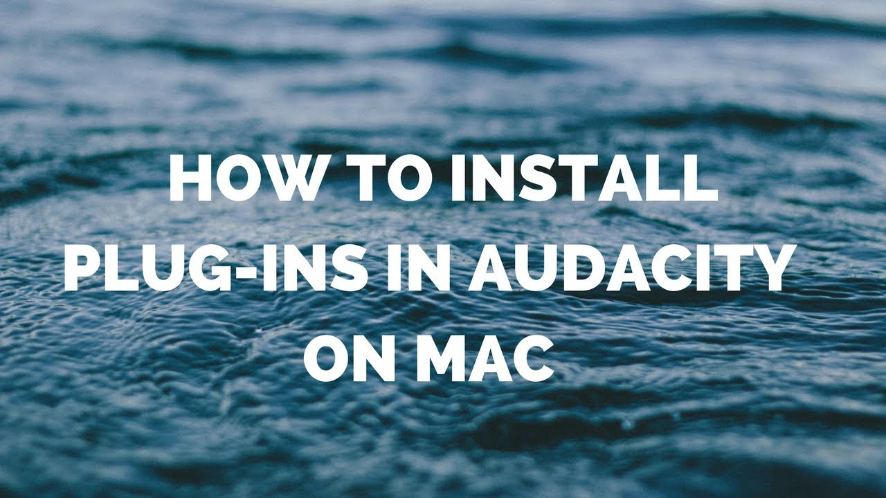 How to Install Plugins in Audacity on Mac [2018]