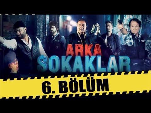 ARKA SOKAKLAR 6. BÖLÜM