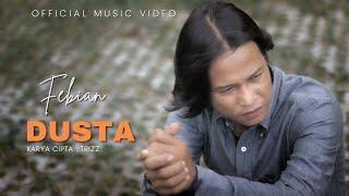 Febian - Dusta (Official Music Video) | Lagu Terbaru 2021