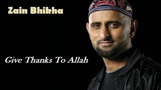 """Give Thanks To Allah"" by Zain Bhikha"