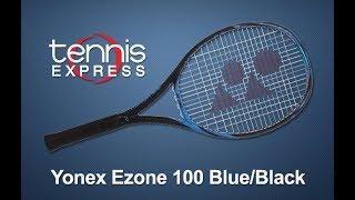 Yonex Ezone 100 Blue Tennis Racquet Review | Tennis Express