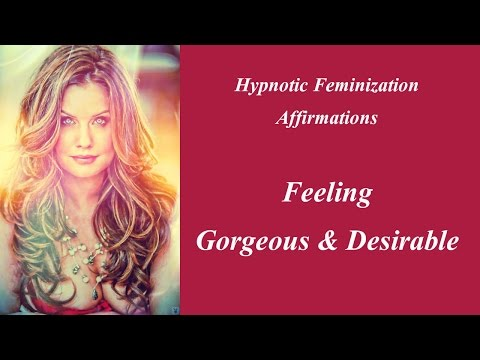 Hypnotic  Feminization  Affirmations -Feeling Gorgeous and Desirable