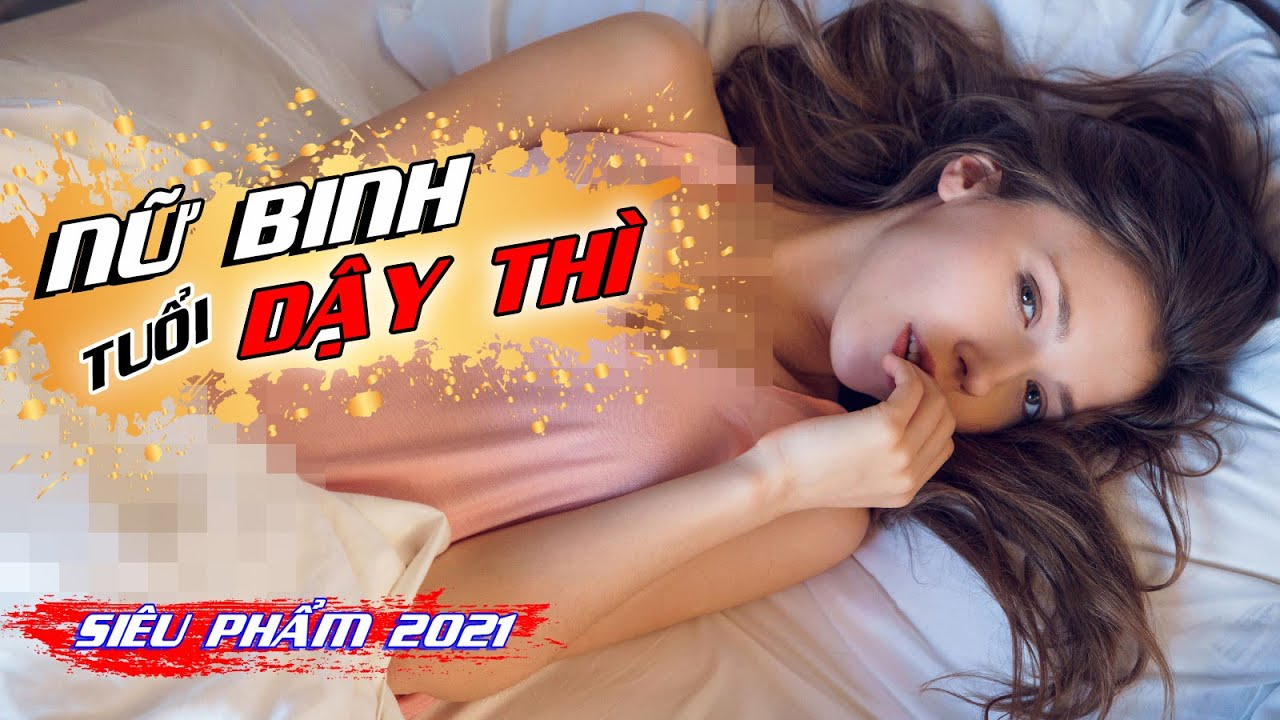 Siêu Phẩm 2021 | NỮ BINH TUỔI DẬY THÌ | Phim Hành Động Võ Thuật Hay Nhất | Thuyết Minh | 888TV