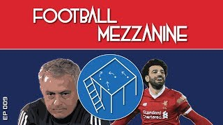 Can Salah Outscore Ronaldo? Mourinho's Spicy Rant! | Football Mezzanine Podcast #9