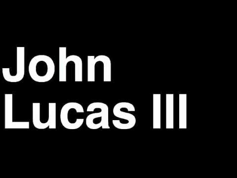 How to Pronounce John Lucas III Chicago Bulls NBA Basketball Player Runforthecube