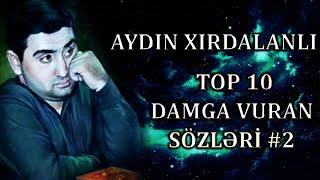 Aydin Xirdalanli - Tarixe Damga Vuran 10 Sozu #2